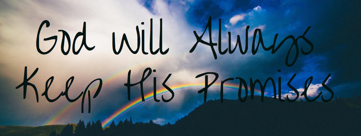 God Will Always Keep His Promises